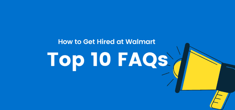 Here are the top 10 FAQs on how to get hired at Walmart.